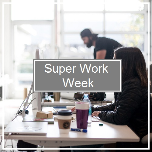 Super Work Week